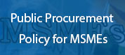 Public Procurement Policy for MSMEs Notified