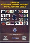 Handbook on Mandatory and Voluntary Standards on Leather and Footwear Products  (In Major International Markets)